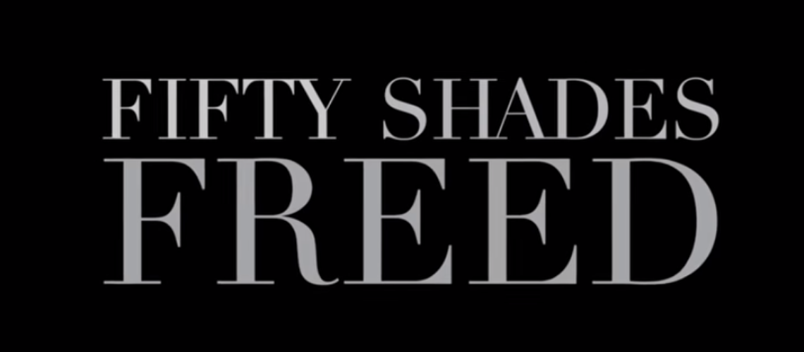 WATCH: Fifty Shades Freed – Official Trailer