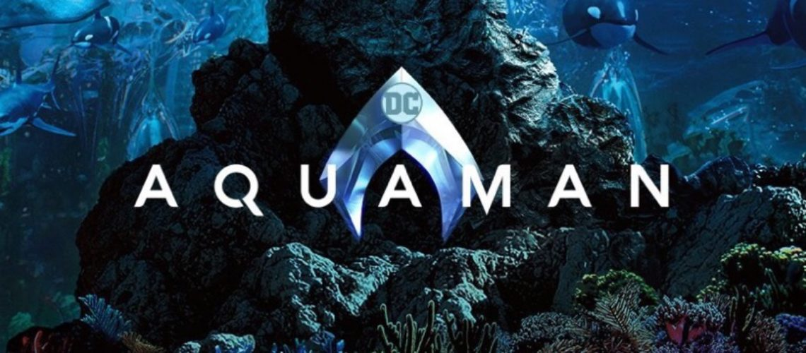 Aquaman – Poster and Trailer