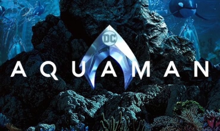 Aquaman – Poster and Trailer