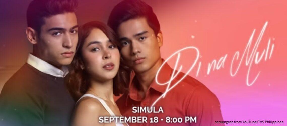 """""""Di Na Muli"""" starring Julia Barretto, Marco Gumabao, Marco Gallo airs on Sept. 18"""